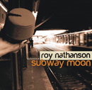 Roy Nathanson�s Sotto Vocce - Subway Moon
