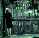 Roy Nathanson�s Sotto Vocce - complicated day